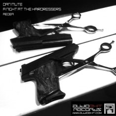 (AE069)Dan Mute – A Night at The Hairdressers