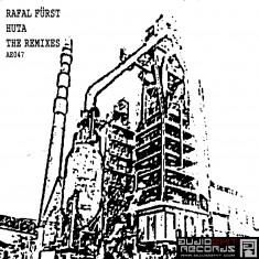 (AE047)Rafal Fürst – Huta Remixes